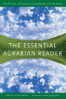 The Essential Agrarian Reader: The Future of Culture, Community, and the Land Cover Image