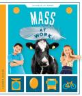 Mass at Work (Science at Work) Cover Image