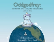 Oddgodfrey: The Mostly True Story of a Unicorn That Goes To Sea Cover Image