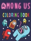 Among Us Coloring Book: Coloring Pages with Among Us Images: Great Gift For Kids And Adults With Amazing Coloring Pages: Another Way to Enjoy Cover Image