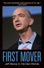 First Mover: Jeff Bezos in His Own Words (In Their Own Words) Cover Image