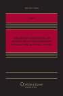 Collective Bargaining in Sports and Entertainment: Professional Skills and Business Strategies (Aspen Select) Cover Image