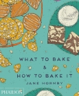 What to Bake and How to Bake It Cover Image