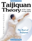 Taijiquan Theory of Dr. Yang, Jwing-Ming: The Root of Taijiquan Cover Image
