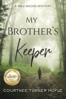 My Brother's Keeper: A Pale Woods Mystery Cover Image