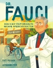 Dr. Fauci: How a Boy from Brooklyn Became America's Doctor Cover Image
