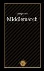 Middlemarch by George Eliot Cover Image