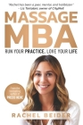 Massage MBA: Run Your Practice, Love Your Life Cover Image