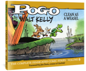 Pogo The Complete Syndicated Comic Strips: Volume 6: Clean as a Weasel (Walt Kelly's Pogo) Cover Image