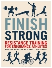 Finish Strong: Resistance Training for Endurance Athletes Cover Image