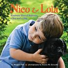 Nico & Lola: Kindness Shared Between a Boy and a Dog Cover Image