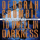 To Dwell in Darkness (Duncan Kincaid/Gemma James Novels (Audio) #16) Cover Image