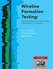 Wireline Formation Testing: Hardware, Pressure Transient Testing, Interpretation, and Sampling Cover Image