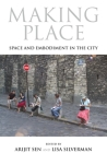 Making Place: Space and Embodiment in the City (21st Century Studies) Cover Image