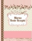 Maras Beste Rezepte: Das personalisierte Rezeptbuch zum Selberschreiben für 120 Rezept Favoriten mit Inhaltsverzeichnis uvm. - edles, Scrap Cover Image