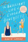 The Brilliant Life of Eudora Honeysett: A Novel Cover Image