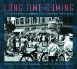 Long Time Coming: A Photographic Portrait of America, 1935-1943 Cover Image