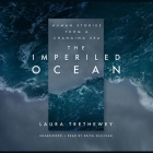 The Imperiled Ocean: Human Stories from a Changing Sea Cover Image