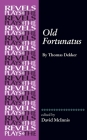 Old Fortunatus: By Thomas Dekker (Revels Plays) Cover Image