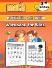 3rd Grade Math Multiplication and Division Workbook for Kids: Grade 3 Activity Book, Third Grade Math Workbook, Fun Math Books for 3rd Grade Cover Image