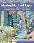Making Marbled Paper: Paint Techniques & Patterns for Classic & Modern Marbleizing on Paper & Silk Cover Image