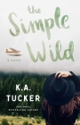 The Simple Wild: A Novel Cover Image
