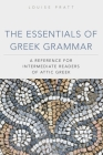 The Essentials of Greek Grammer: A Reference for Intermediate Students of Attic Greek (Oklahoma Series in Classical Culture #39) Cover Image
