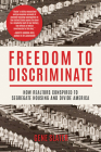 Freedom to Discriminate: How Realtors Conspired to Segregate Housing and Divide America Cover Image