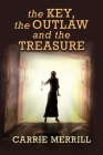 The Key, The Outlaw, and the Treasure Cover Image