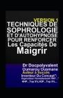 Techniques De Sophrologie Et D'autohypnose Pour Renforcer Les Capacités De Maigrir: sophrologie, hypnose, autohypnose Cover Image