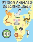 Africa Animals Coloring Book: African Exotic Safari Life Book for Kids Ages 4-8 Cover Image