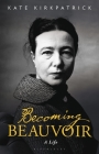 Becoming Beauvoir: A Life Cover Image