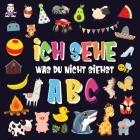 Ich sehe was du nicht siehst - ABC: Ein superspaßiges Suchspiel für 2-4 jährige Kinder! - Nettes buntes Alphabet-A-Z-Ratespiel für Kleinkinder Cover Image