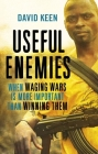 Useful Enemies: When Waging Wars Is More Important Than Winning Them Cover Image