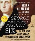 George Washington's Secret Six: The Spy Ring That Saved America Cover Image