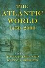 The Atlantic World: 1450a 2000 (Blacks in the Diaspora) Cover Image