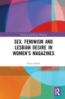 Sex, Feminism and Lesbian Desire in Women's Magazines (Feminism and Female Sexuality) Cover Image