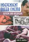Independent Queer Cinema: Reviews and Interviews Cover Image