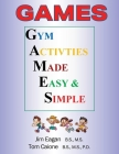 Games: Gym Activities Made Easy and Simple Cover Image