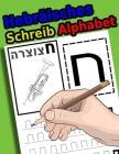 Hebräisches Schreib Alphabet: Arbeitsbuch üben, um zu lernen, wie man Alef-Bet verfolgt und schreibt Cover Image