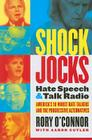 Shock Jocks: Hate Speech and Talk Radio: America's Ten Worst Hate Talkers and the Progressive Alternatives Cover Image
