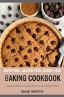 Dairy-Free, Gluten-Free, Sugar-Free Baking Cookbook: Easy and Delicious Cookies, Biscuits, Cakes, Breads & More Cover Image