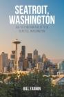 Seatroit, Washington: The city within the city of Seattle, Washington Cover Image
