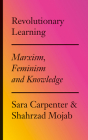 Revolutionary Learning: Marxism, Feminism and Knowledge Cover Image