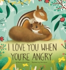I Love You When You're Angry Cover Image