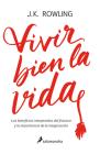 Vivir Bien La Vida: Los Beneficios Inesperados del Francaso Y La Imaginación / Very Good Lives Cover Image