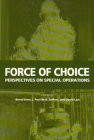 Force of Choice: Perspectives on Special Operations (Queen's Policy Studies Series #94) Cover Image