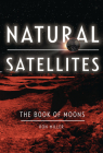 Natural Satellites: The Book of Moons Cover Image