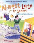 Almost Late for School: And More School Poems Cover Image