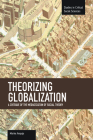 Theorizing Globalization: A Critique of the Mediatization of Social Theory (Studies in Critical Social Sciences (Haymarket Books)) Cover Image